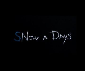 SNow A Days